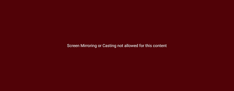 Solved] Screen mirroring or casting not allowed for this content in
