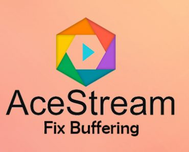 How to Fix AceStream Buffering? 4 Reasons and possible solutions