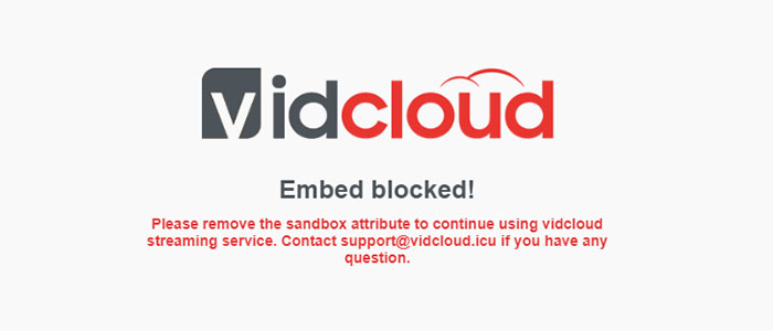 Vidcloud Embed Blocked! Please remove the sandbox attribute to continue using vidcloud streaming service.